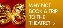 book a theatre trip